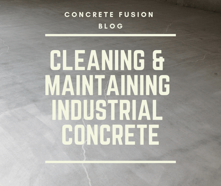 How To Maintain And Clean Industrial Concrete